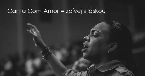 Canta Com Amor = zpívej s láskou