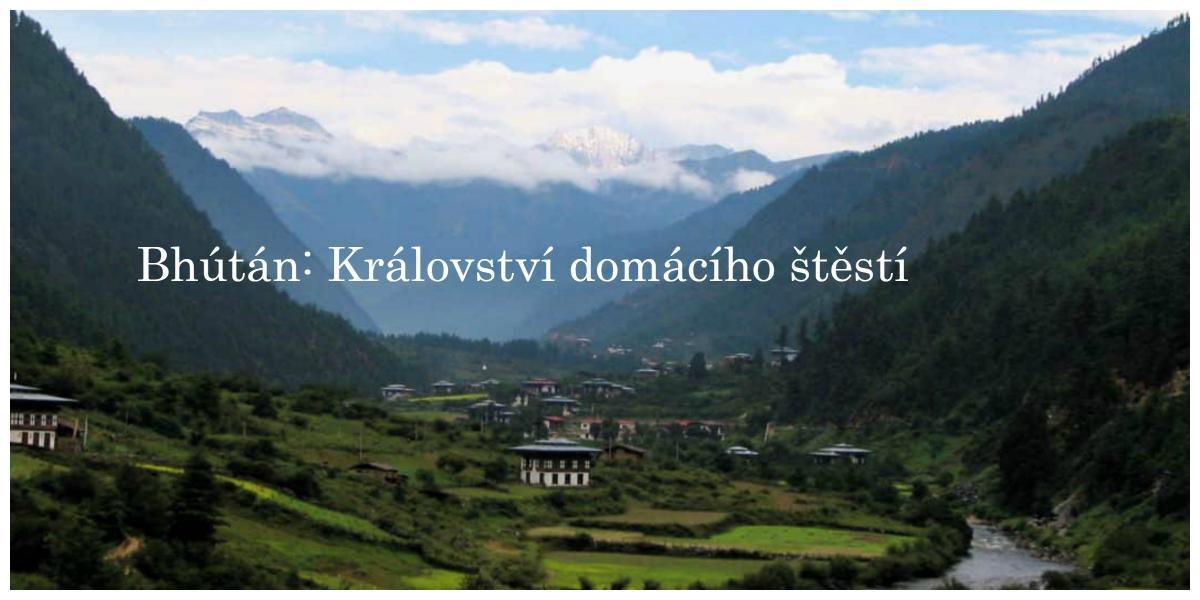 Bhútán: Království domácího štěstí
