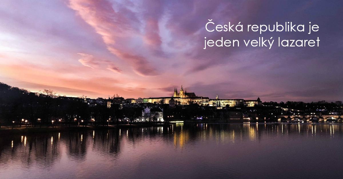 Česká republika je jeden velký lazaret