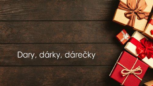 Dary, dárky, dárečky