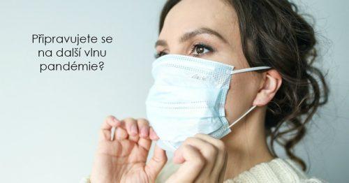 Připravujete se na další vlnu pandémie?