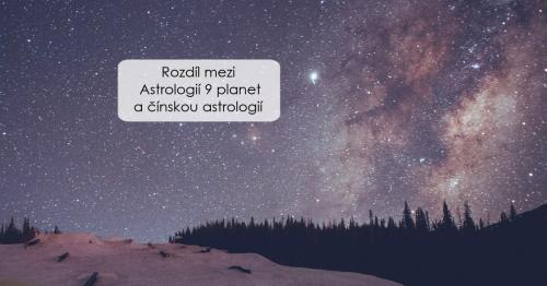 Rozdíl mezi Astrologií 9 planet a čínskou astrologií